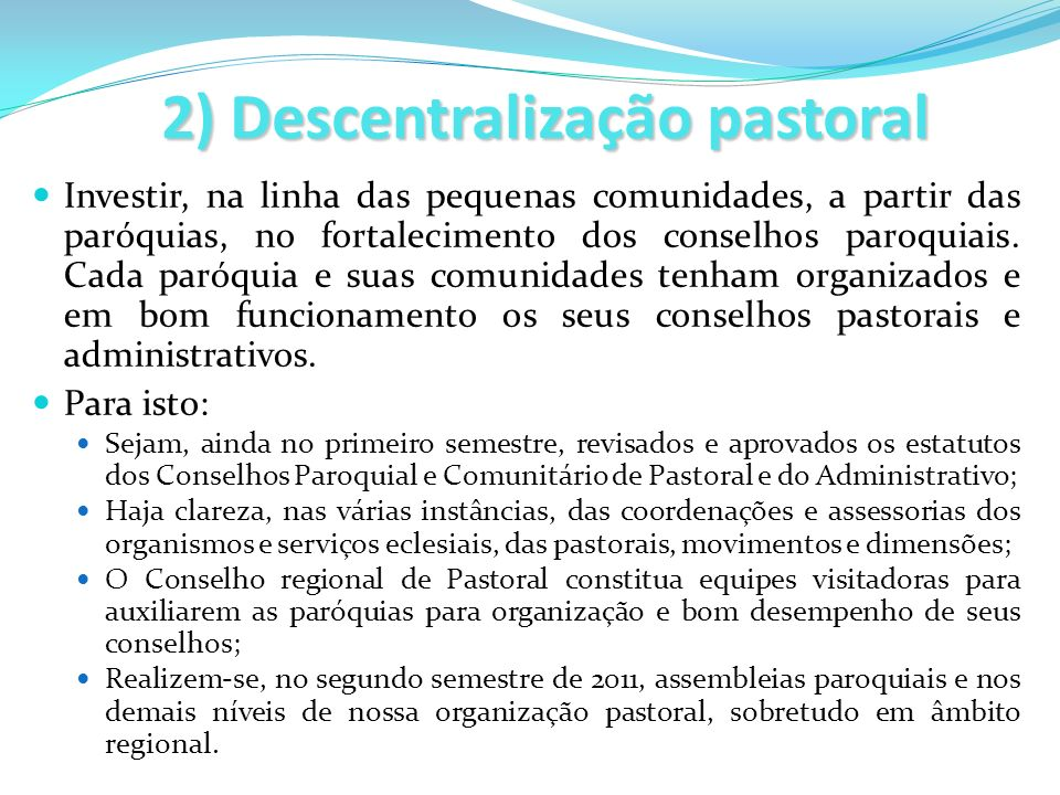 2) Descentralização pastoral