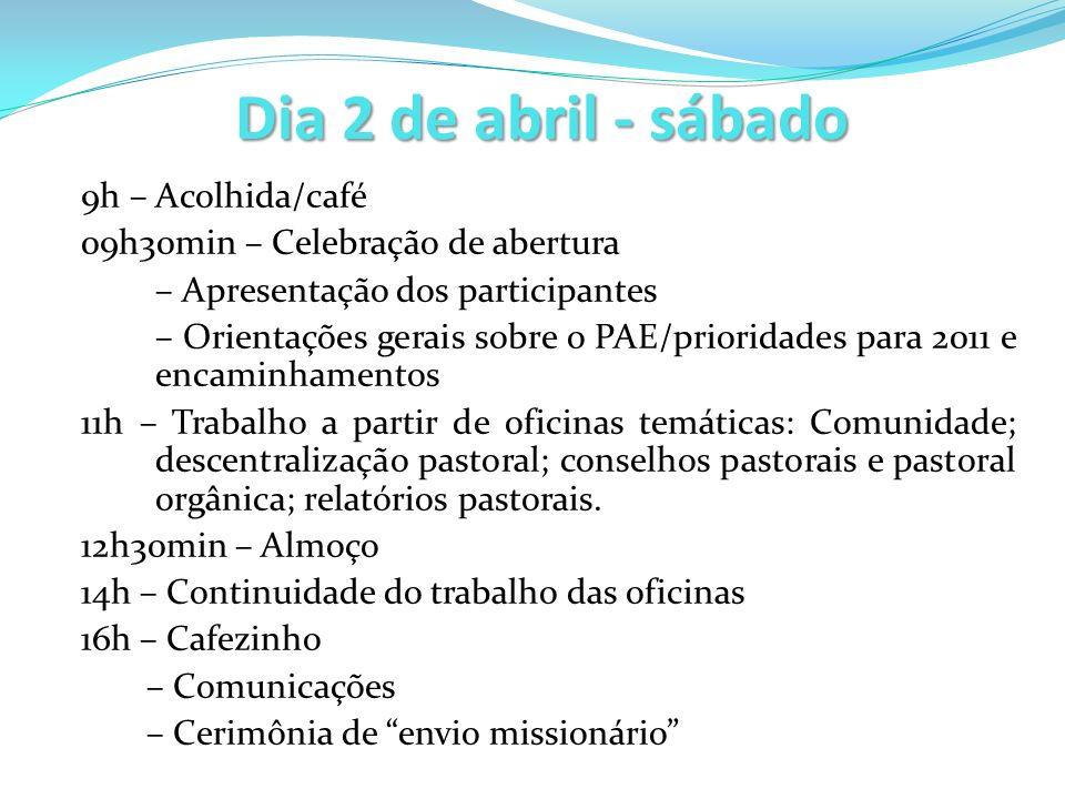 Dia 2 de abril - sábado 9h – Acolhida/café