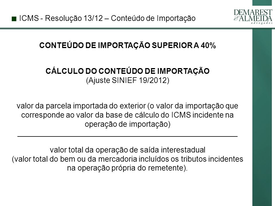 CONTEÚDO DE IMPORTAÇÃO SUPERIOR A 40%