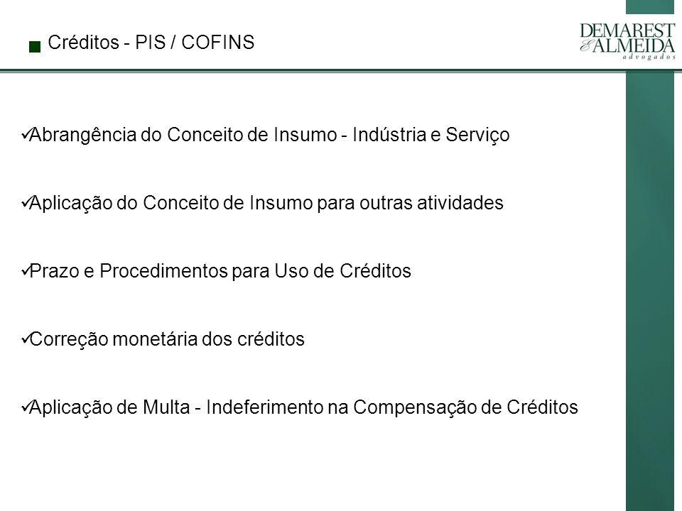 Créditos - PIS / COFINS Abrangência do Conceito de Insumo - Indústria e Serviço. Aplicação do Conceito de Insumo para outras atividades.