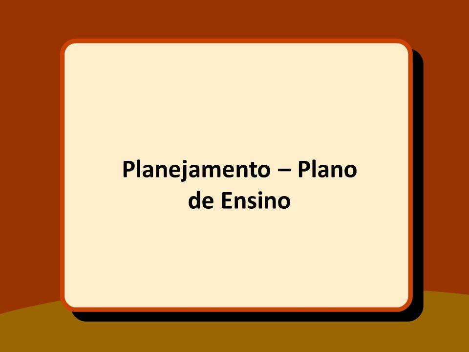 Planejamento – Plano de Ensino