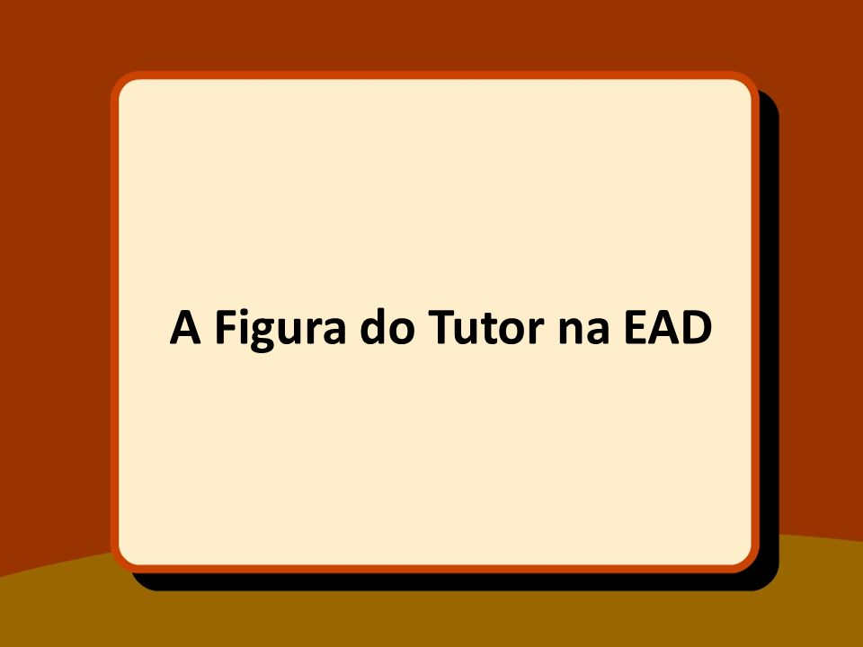 A Figura do Tutor na EAD