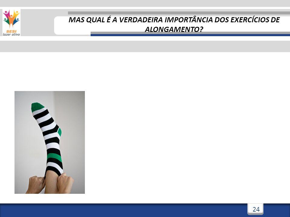 MAS QUAL É A VERDADEIRA IMPORTÂNCIA DOS EXERCÍCIOS DE ALONGAMENTO