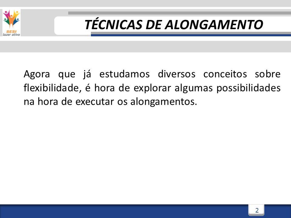 TÉCNICAS DE ALONGAMENTO