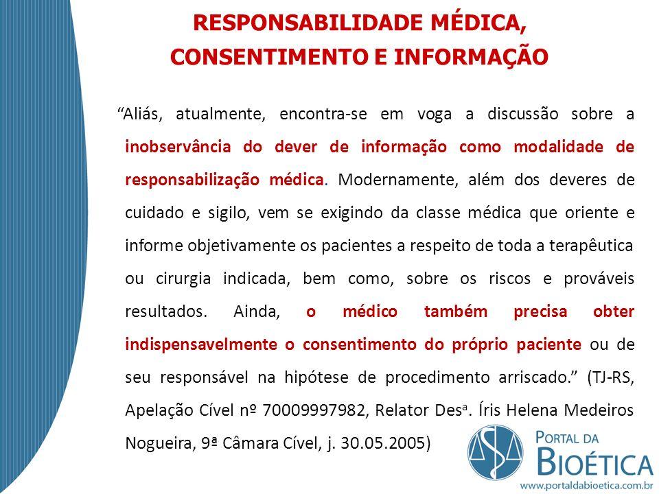 RESPONSABILIDADE MÉDICA, CONSENTIMENTO E INFORMAÇÃO
