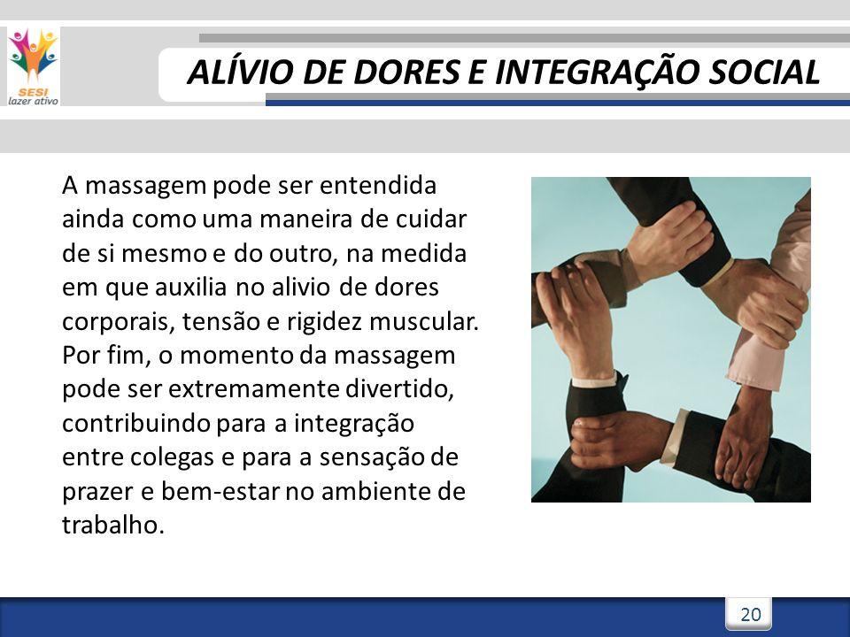ALÍVIO DE DORES E INTEGRAÇÃO SOCIAL