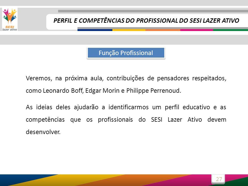 PERFIL E COMPETÊNCIAS DO PROFISSIONAL DO SESI LAZER ATIVO