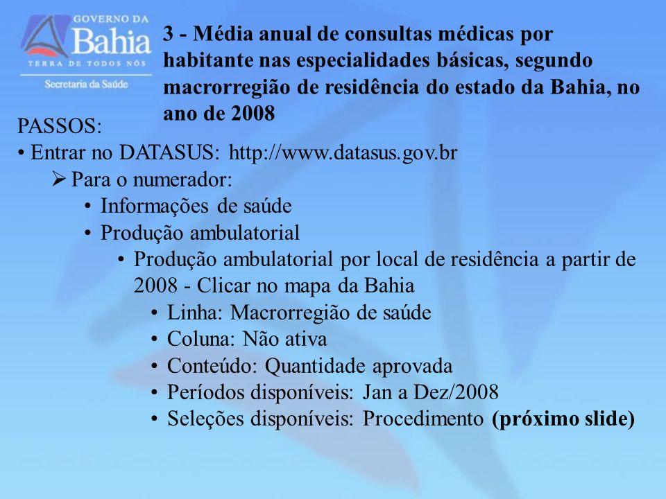 3 - Média anual de consultas médicas por habitante nas especialidades básicas, segundo macrorregião de residência do estado da Bahia, no ano de 2008