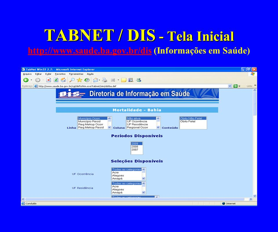 TABNET / DIS - Tela Inicial http://www. saude. ba. gov