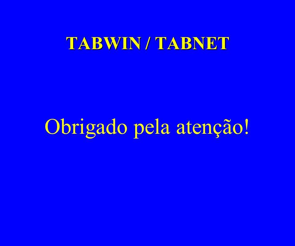 TABWIN / TABNET Obrigado pela atenção!