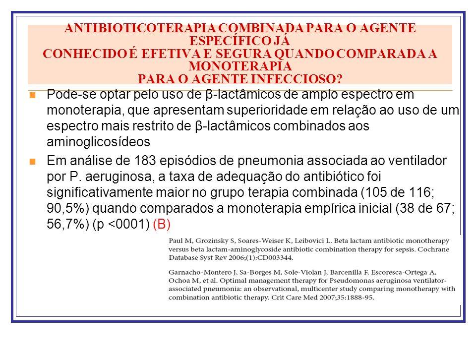 ANTIBIOTICOTERAPIA COMBINADA PARA O AGENTE ESPECÍFICO JÁ CONHECIDO É EFETIVA E SEGURA QUANDO COMPARADA A MONOTERAPIA PARA O AGENTE INFECCIOSO