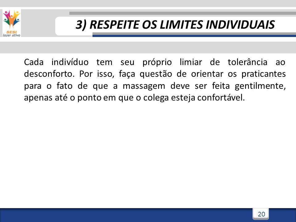 3) RESPEITE OS LIMITES INDIVIDUAIS