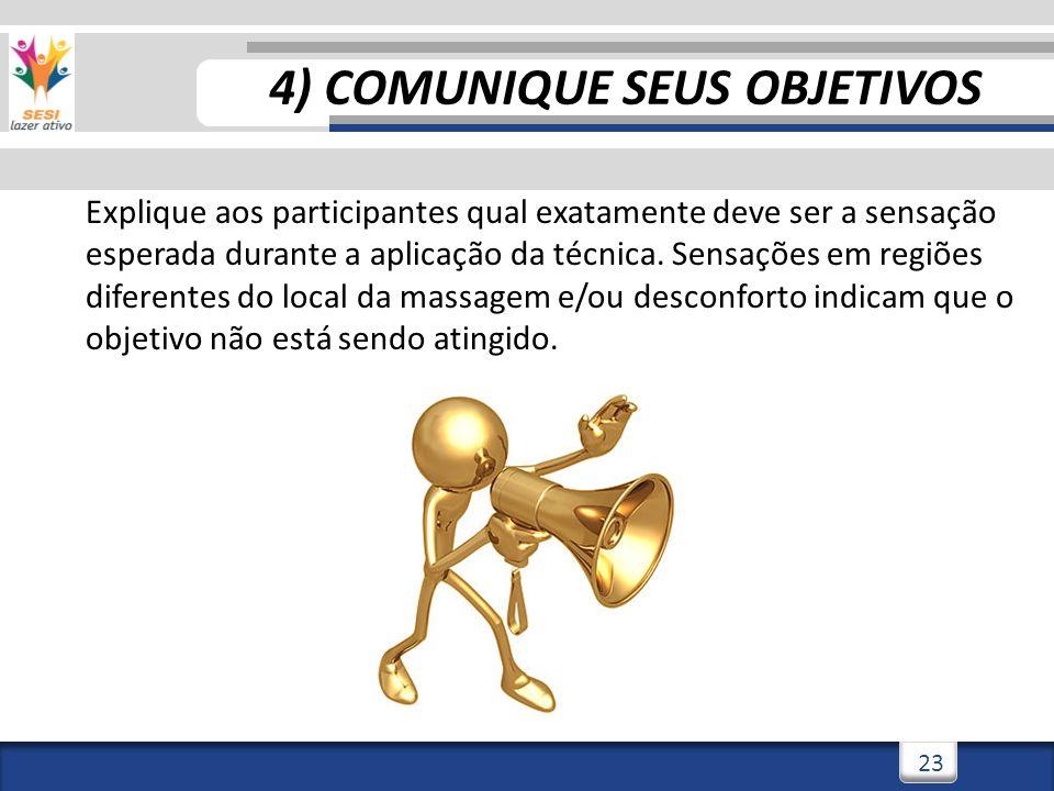 4) COMUNIQUE SEUS OBJETIVOS