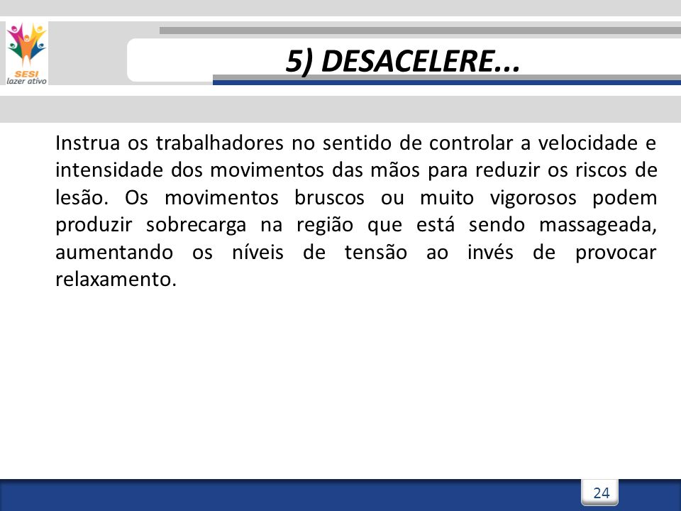 5) DESACELERE...
