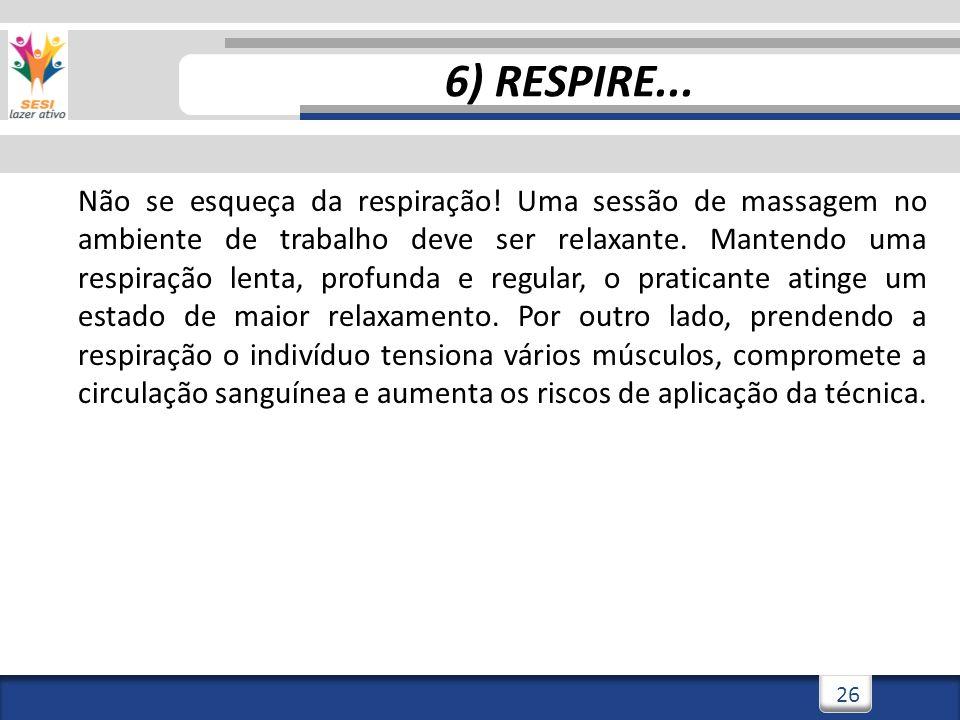 6) RESPIRE...