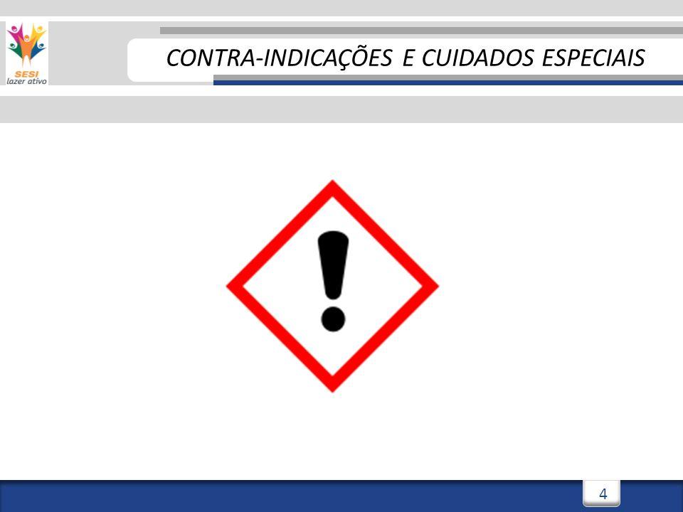 CONTRA-INDICAÇÕES E CUIDADOS ESPECIAIS