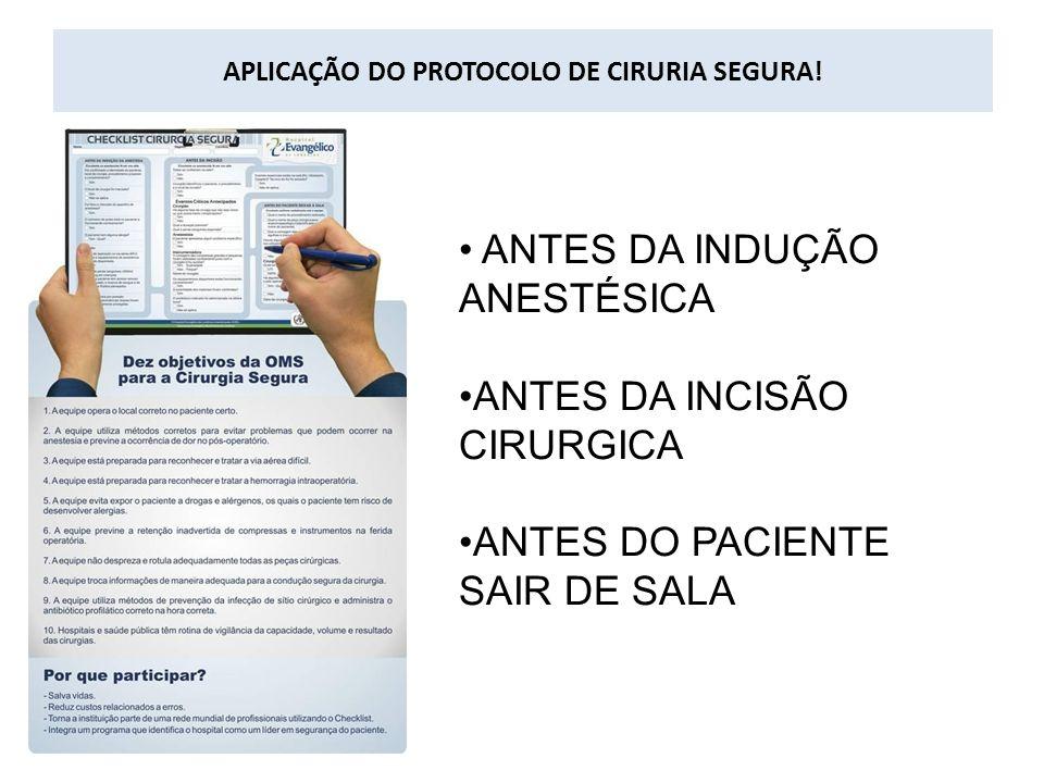 APLICAÇÃO DO PROTOCOLO DE CIRURIA SEGURA!