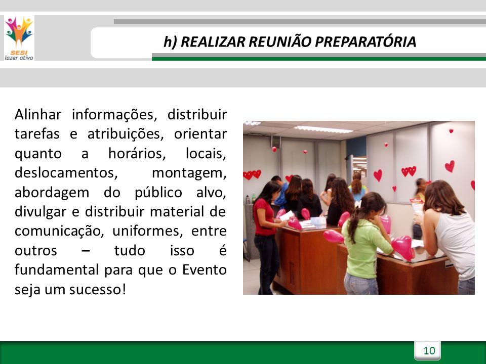 h) REALIZAR REUNIÃO PREPARATÓRIA
