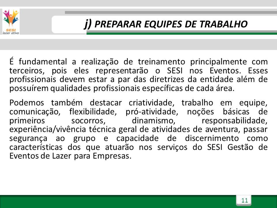 j) PREPARAR EQUIPES DE TRABALHO