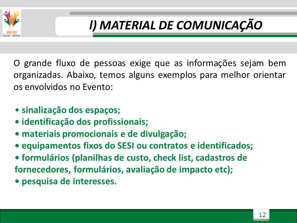 l) MATERIAL DE COMUNICAÇÃO