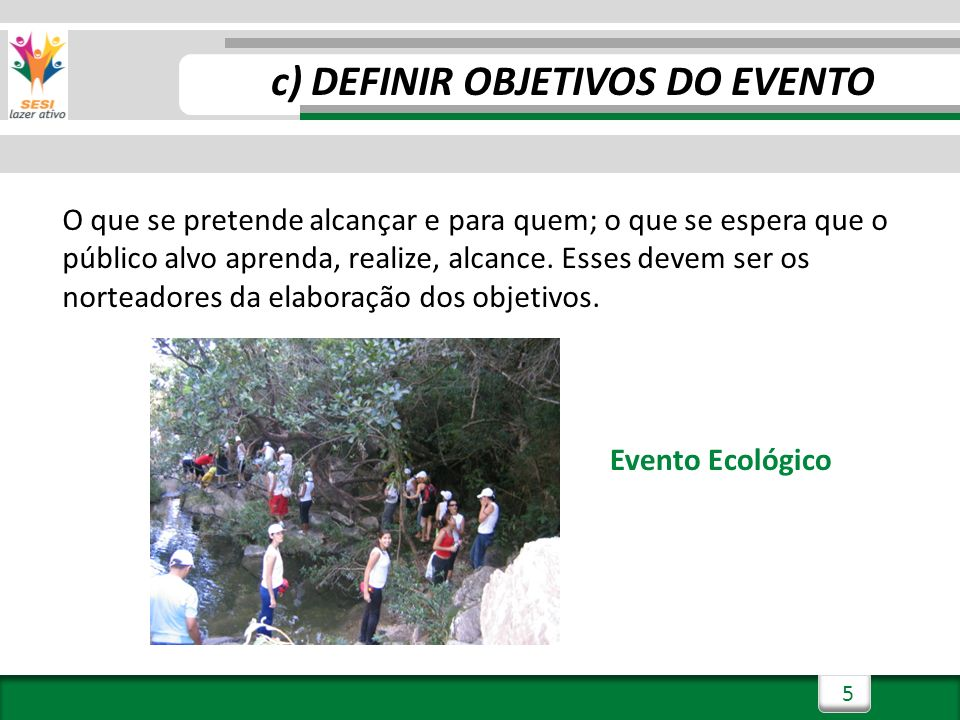 c) DEFINIR OBJETIVOS DO EVENTO