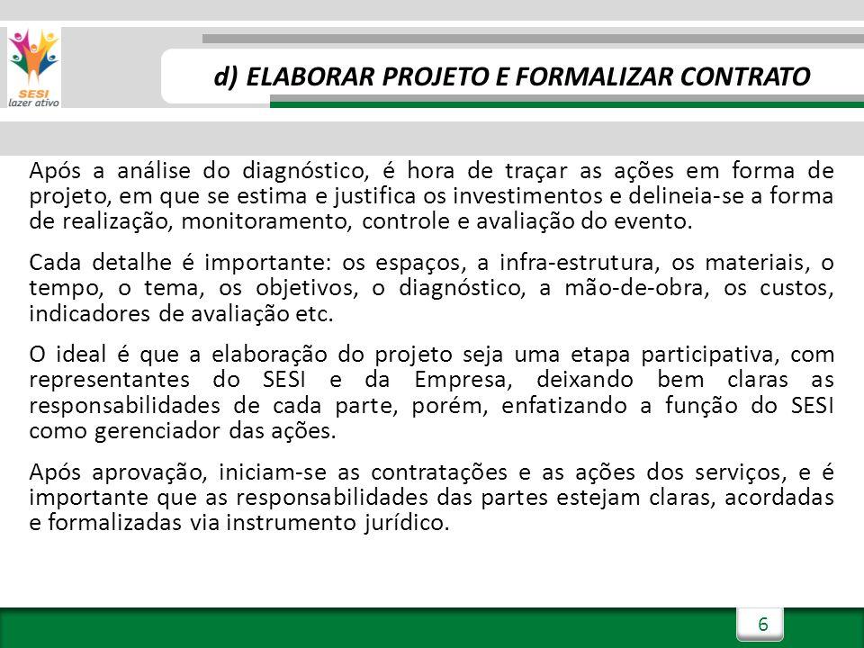 d) ELABORAR PROJETO E FORMALIZAR CONTRATO