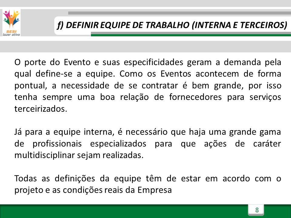 f) DEFINIR EQUIPE DE TRABALHO (INTERNA E TERCEIROS)