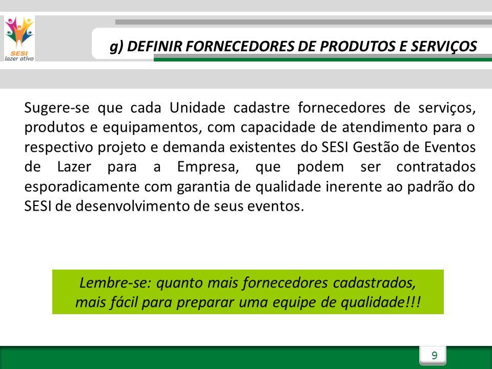 g) DEFINIR FORNECEDORES DE PRODUTOS E SERVIÇOS