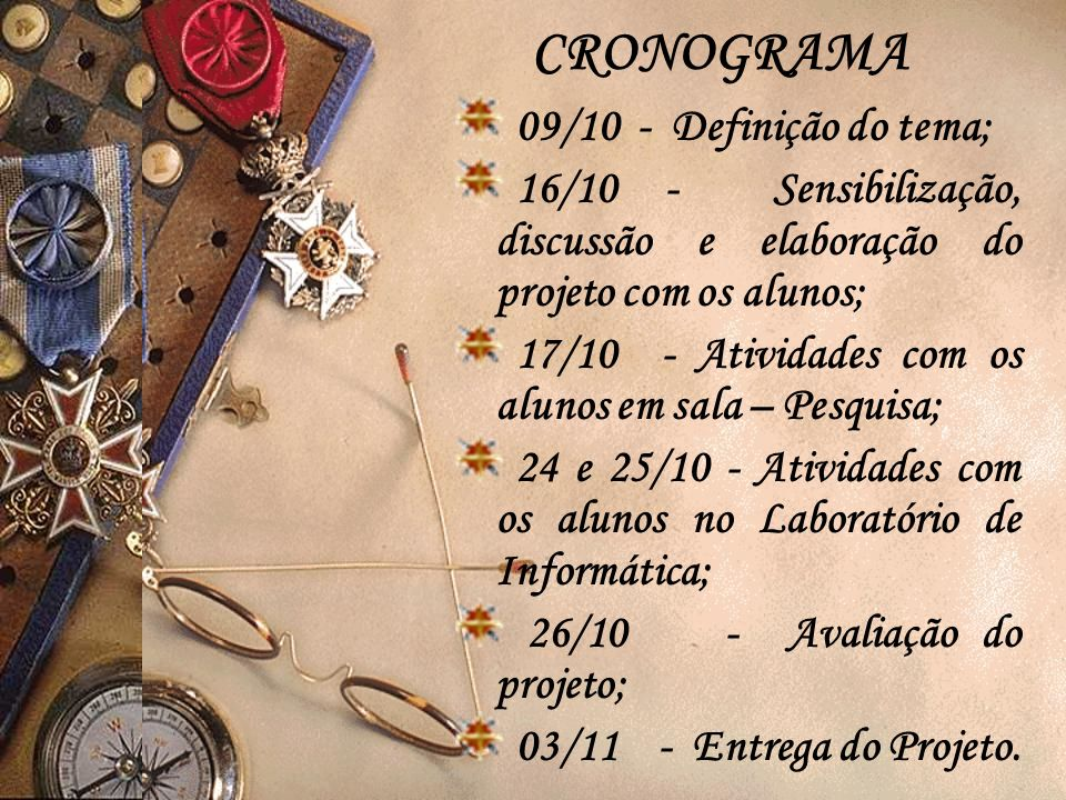 CRONOGRAMA 09/10 - Definição do tema;