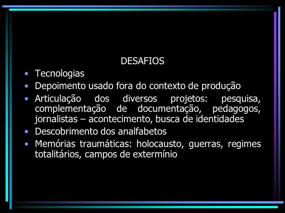 DESAFIOS Tecnologias. Depoimento usado fora do contexto de produção.