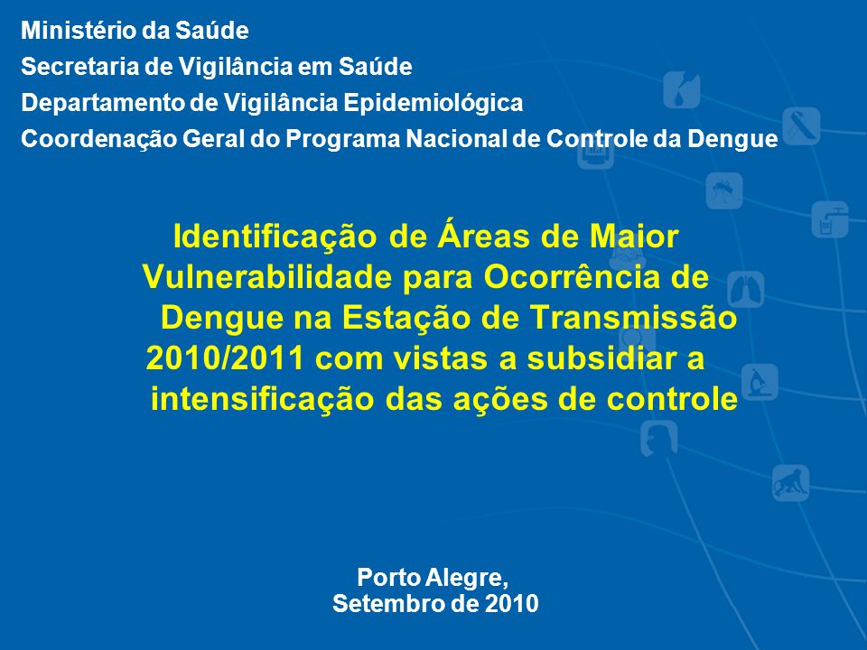Ministério da Saúde Secretaria de Vigilância em Saúde. Departamento de Vigilância Epidemiológica.