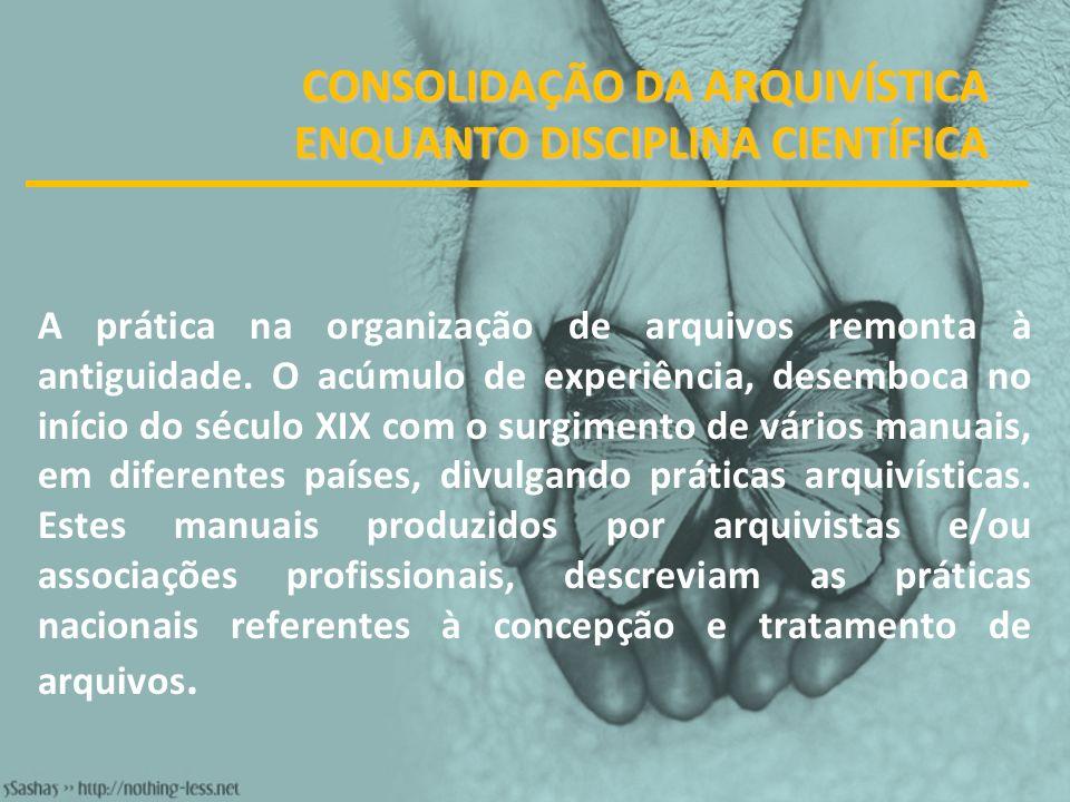 CONSOLIDAÇÃO DA ARQUIVÍSTICA ENQUANTO DISCIPLINA CIENTÍFICA