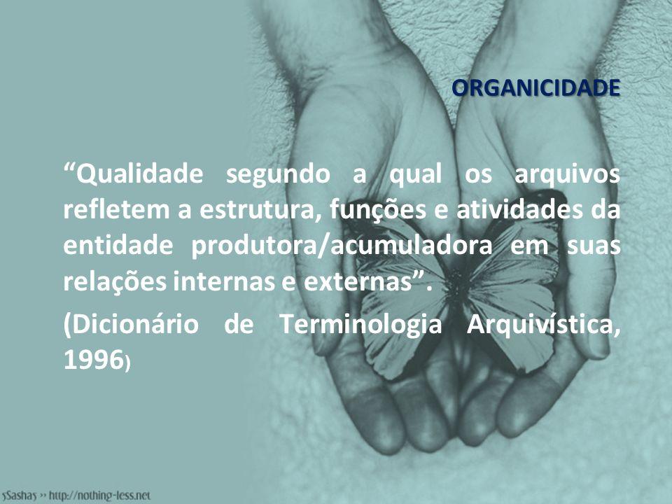 (Dicionário de Terminologia Arquivística, 1996)