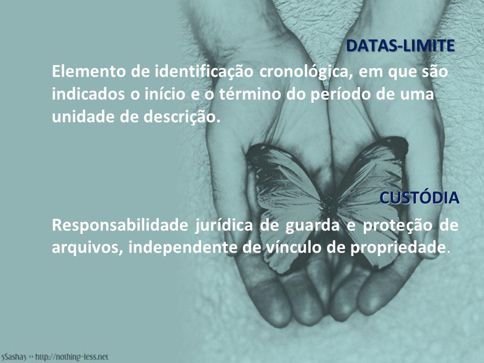 DATAS-LIMITEElemento de identificação cronológica, em que são indicados o início e o término do período de uma unidade de descrição.