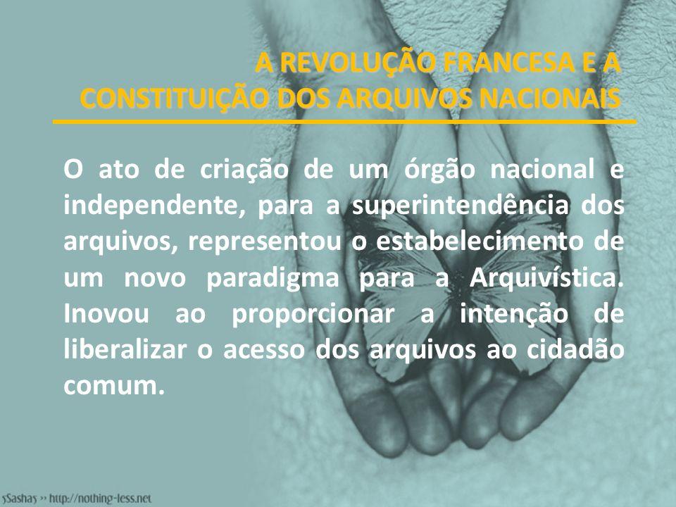 A REVOLUÇÃO FRANCESA E A CONSTITUIÇÃO DOS ARQUIVOS NACIONAIS