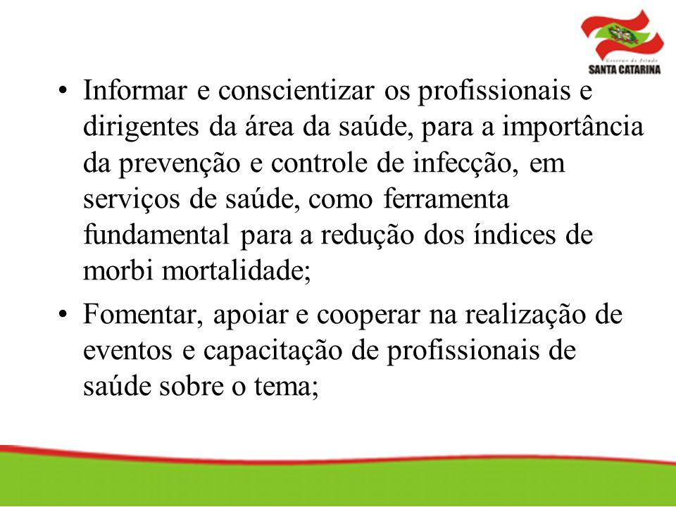 Informar e conscientizar os profissionais e dirigentes da área da saúde, para a importância da prevenção e controle de infecção, em serviços de saúde, como ferramenta fundamental para a redução dos índices de morbi mortalidade;