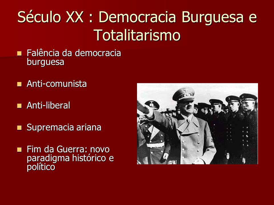 Século XX : Democracia Burguesa e Totalitarismo