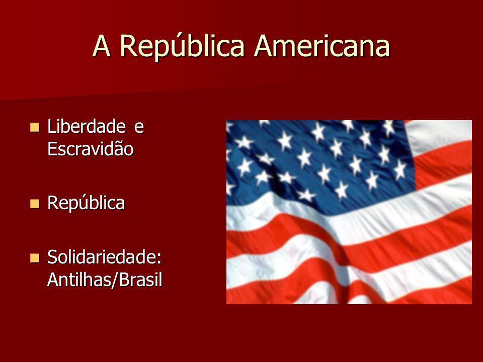 A República Americana Liberdade e Escravidão República