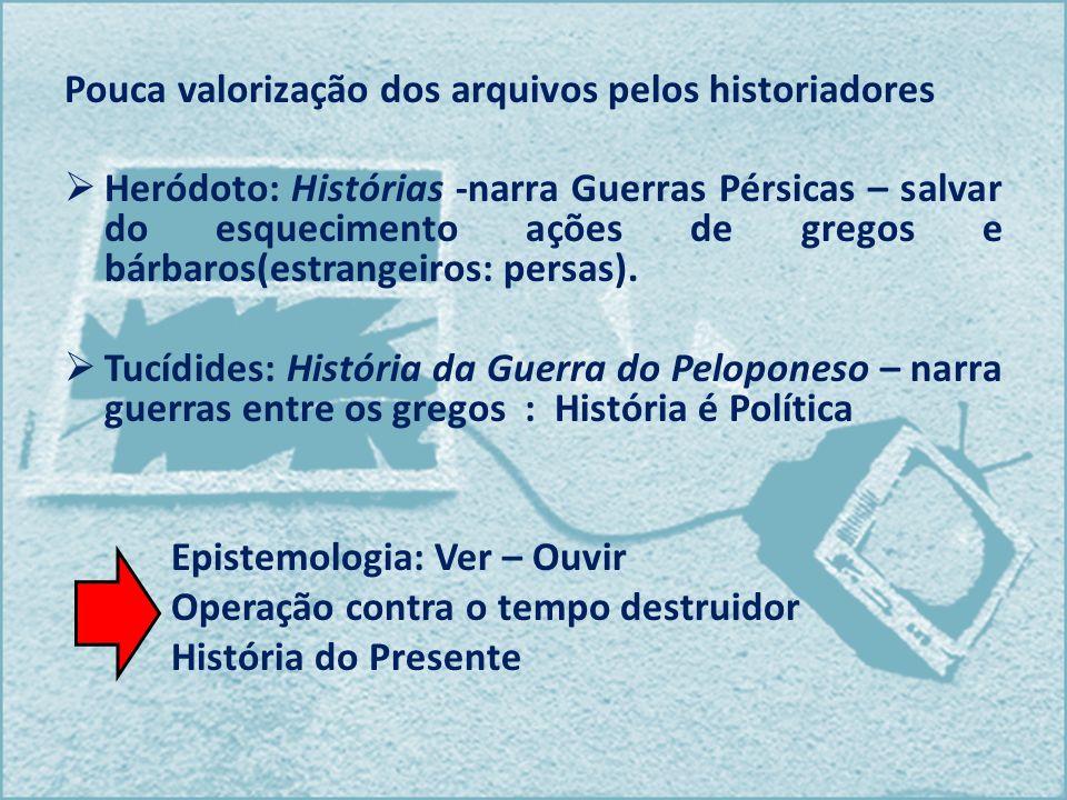 Pouca valorização dos arquivos pelos historiadores