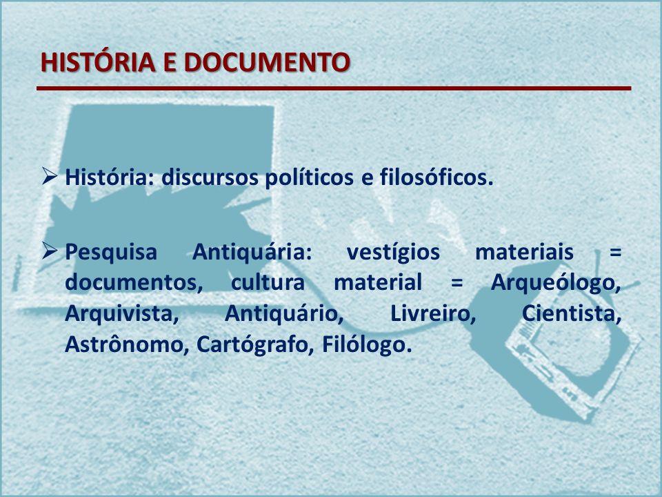 HISTÓRIA E DOCUMENTO História: discursos políticos e filosóficos.