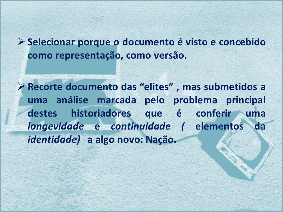 Selecionar porque o documento é visto e concebido como representação, como versão.