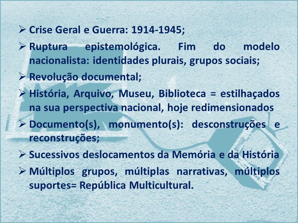 Crise Geral e Guerra: 1914-1945;