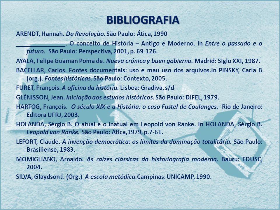 BIBLIOGRAFIA ARENDT, Hannah. Da Revolução. São Paulo: Ática, 1990