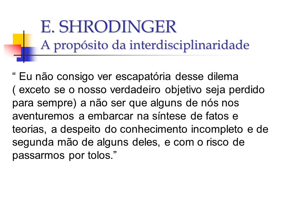 E. SHRODINGER A propósito da interdisciplinaridade