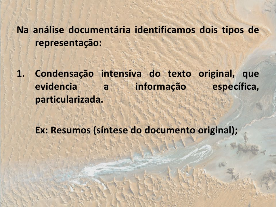 Na análise documentária identificamos dois tipos de representação: