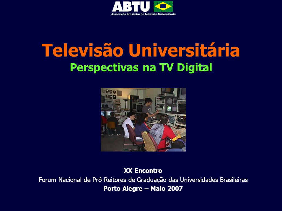 Televisão Universitária Perspectivas na TV Digital