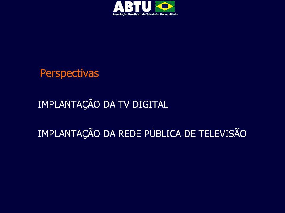 Perspectivas IMPLANTAÇÃO DA TV DIGITAL