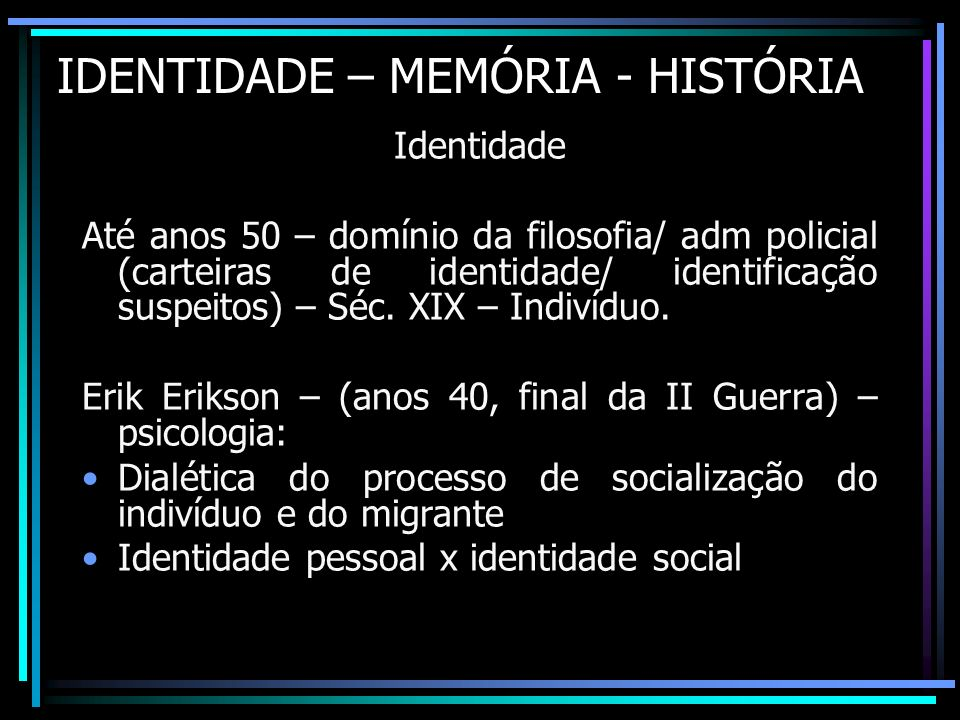 IDENTIDADE – MEMÓRIA - HISTÓRIA