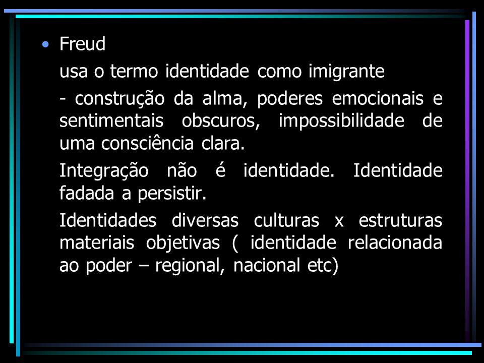 Freud usa o termo identidade como imigrante.
