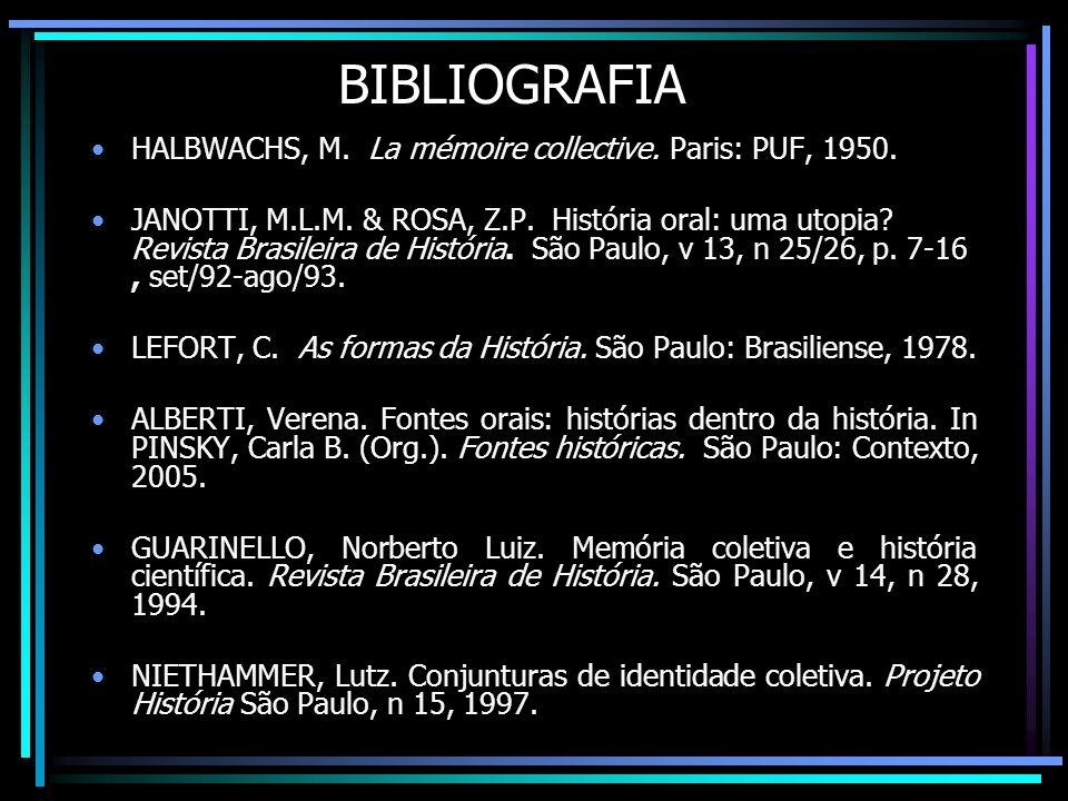 BIBLIOGRAFIA HALBWACHS, M. La mémoire collective. Paris: PUF, 1950.